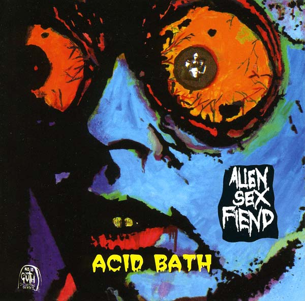 alien_sex_fiend___acid_bath